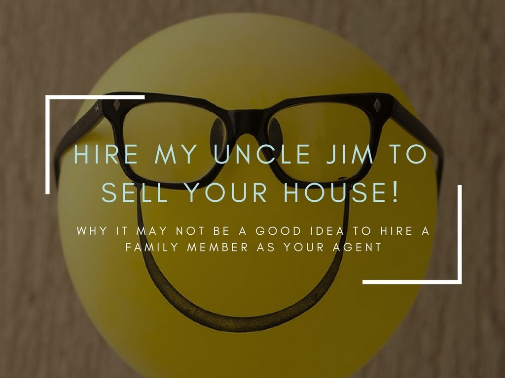 5 Reasons NOT to Hire a Family Member to Sell Your Home