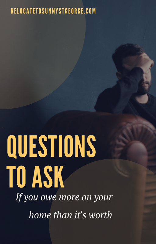 3 Questions to Ask if Your Mortgage is More Than Your House