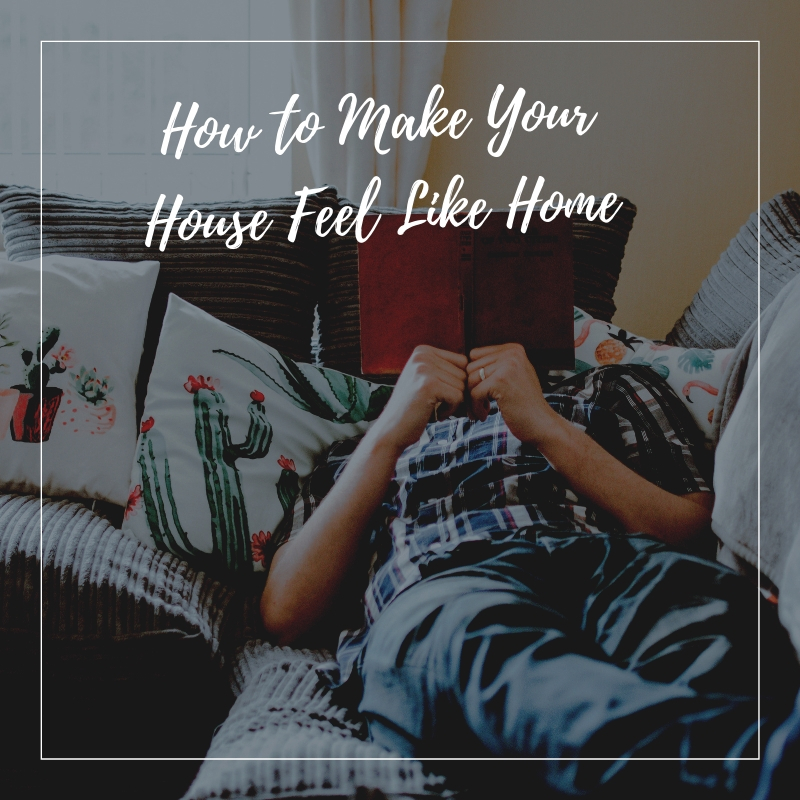 Simple Ways to Make Your New House Feel Like Home