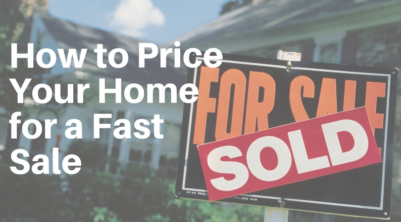 How to Price Your Home for a Fast Sale