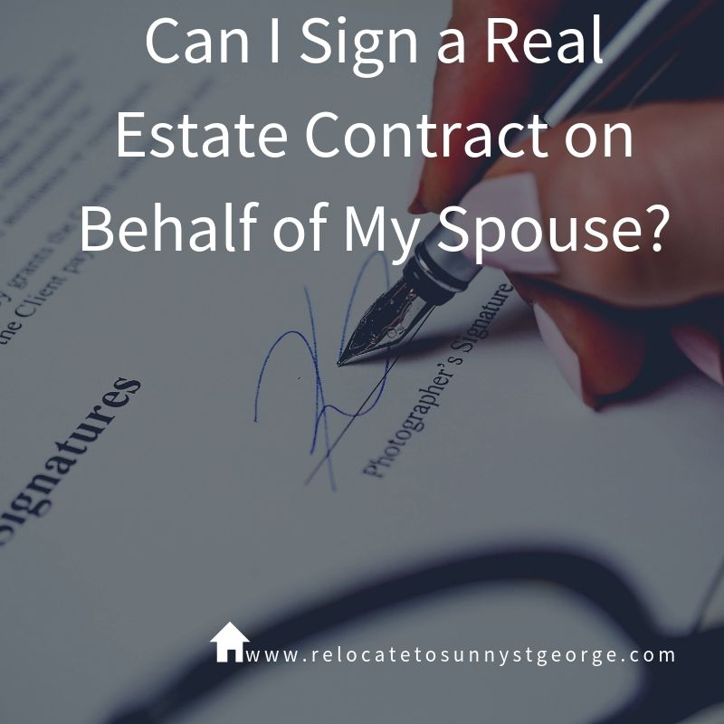 Can I Sign a Real Estate Contract on Behalf of My Spouse?
