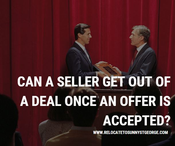 Can a Seller Get Out of a Deal Once an Offer is Accepted?