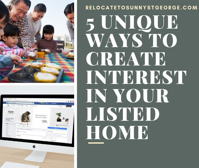 5 Unique Ways to Create Interest in Your Listed Home