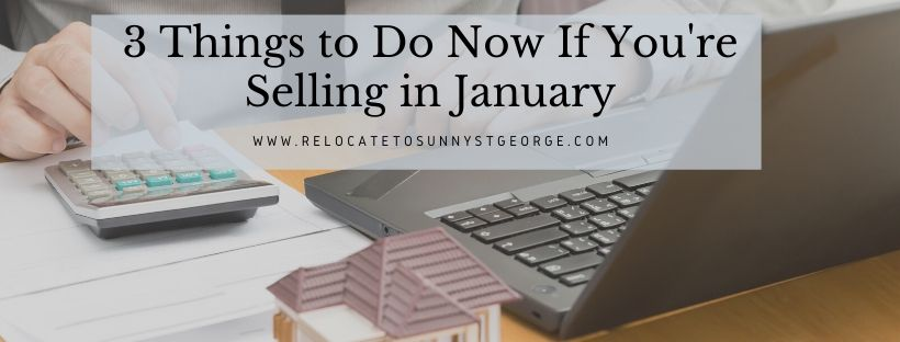 3 Things to Do Now If You're Selling in January