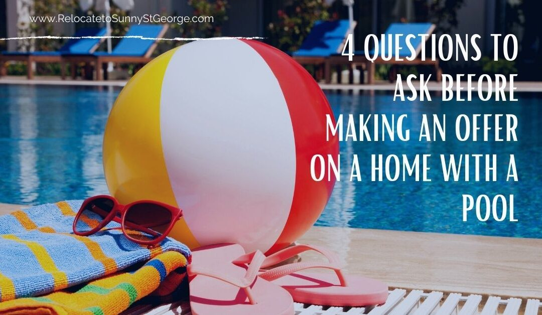 4 Questions to Ask Before Making an Offer on a Home with a Pool
