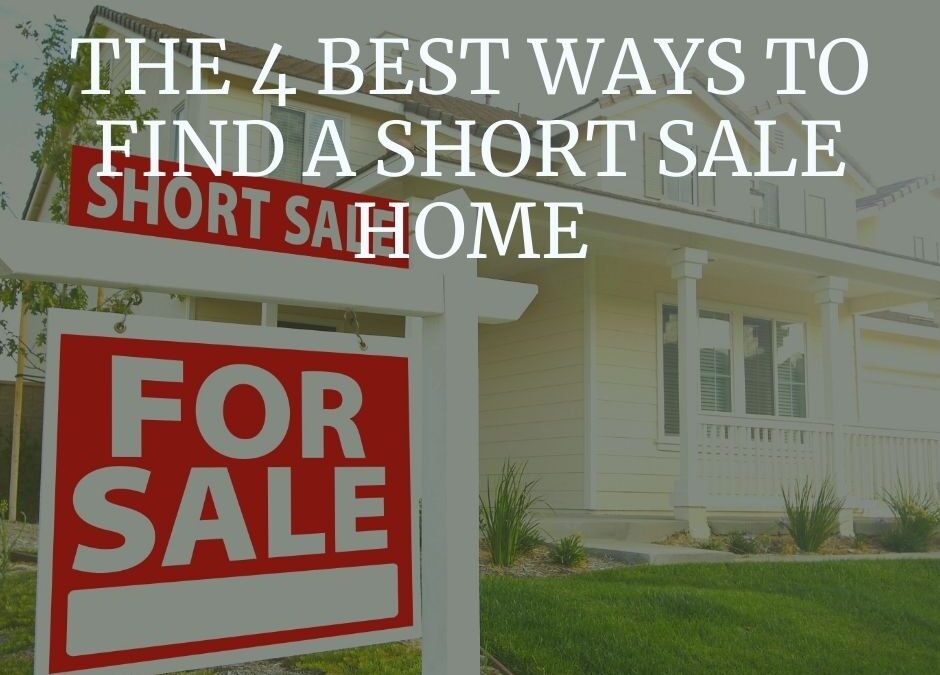The 4 Best Ways to Find a Short Sale Home