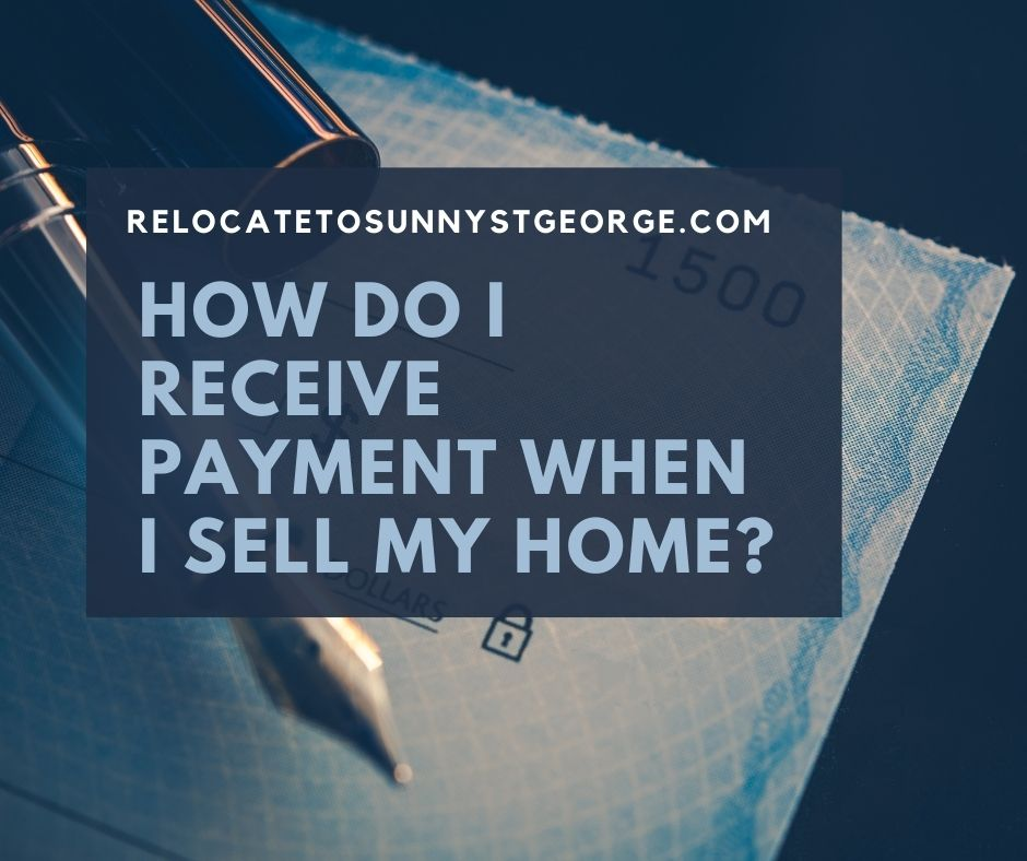 How Do I Receive Payment When I Sell My Home?