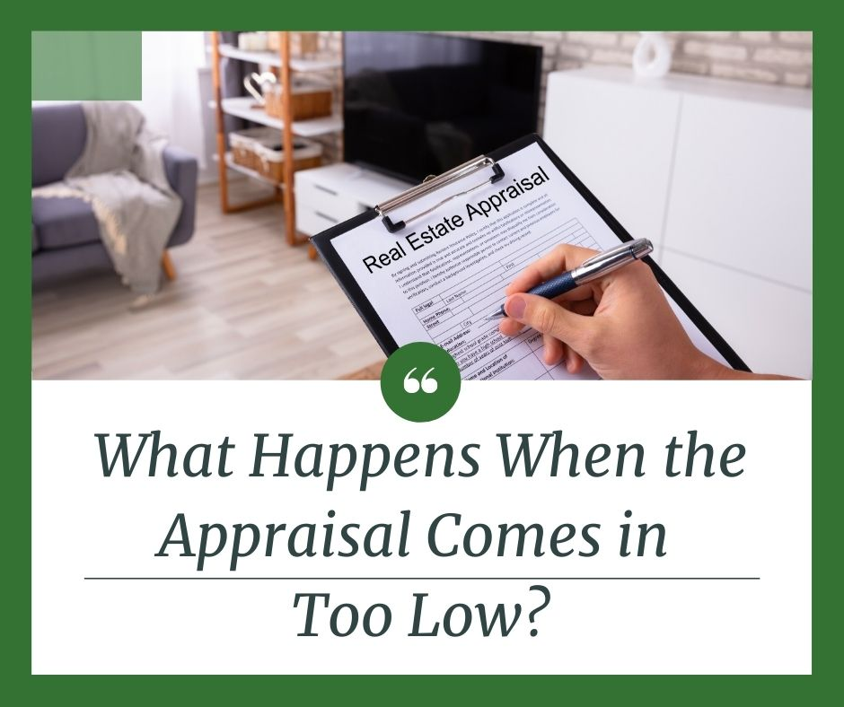 What Happens When the Appraisal Comes in Too Low?