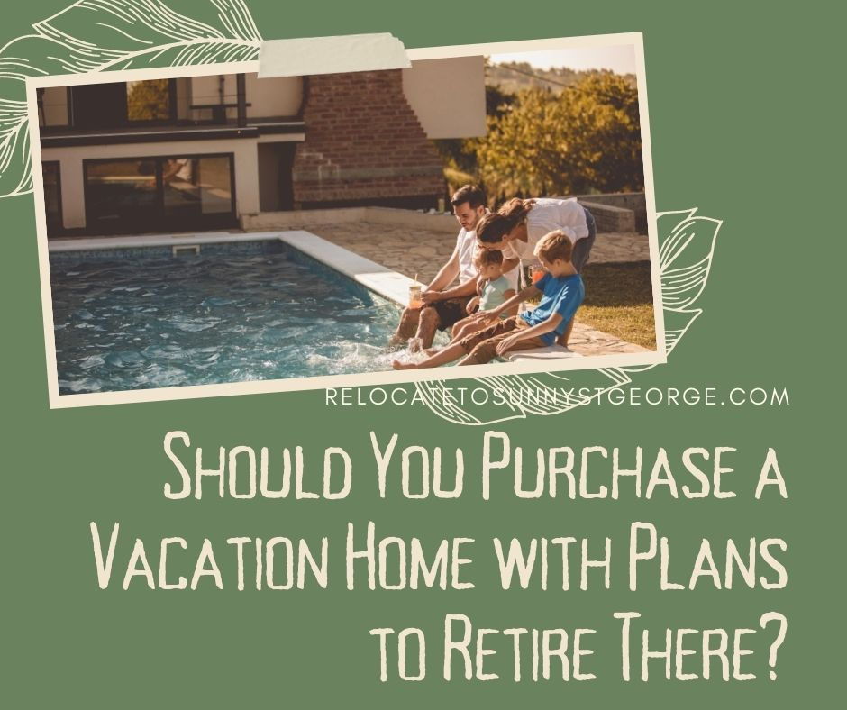 Should You Purchase a Vacation Home with Plans to Retire There?